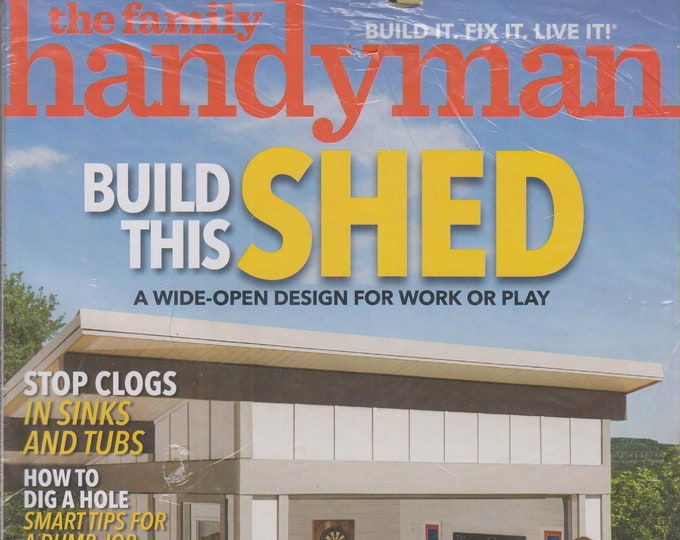 The Family Handyman July/August 2018 Build This Shed  - A Wide-Open Design For Work or Play (Magazine: DIY, Home Improvement)