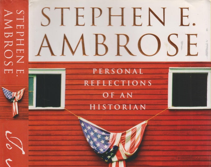 To America, Personal Reflections of an Historian by Stephen E. Ambrose (Hardcover, History ) 2002