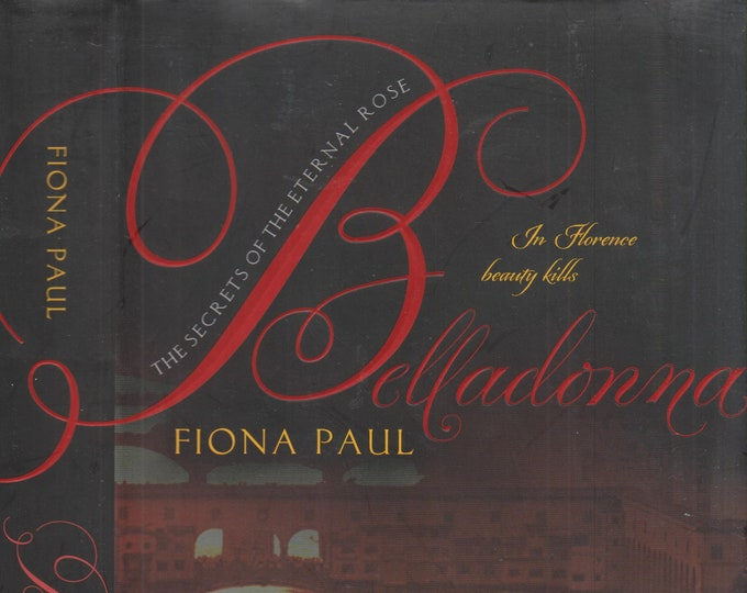 Belladonna - The Secrets of the Eternal Rose by Fiona Paul (Hardcover, Thriller) 2013
