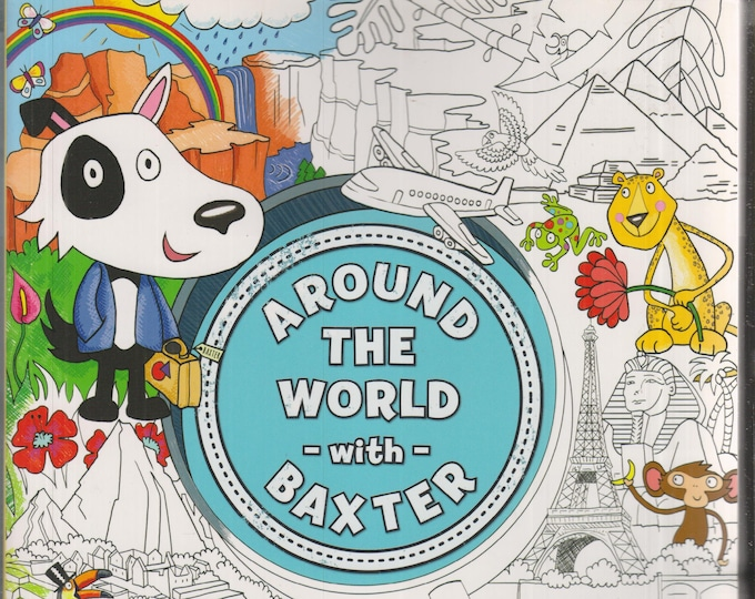 Around the World with Baxter (Softcover; Coloring Book, Educational, Geography) 2017