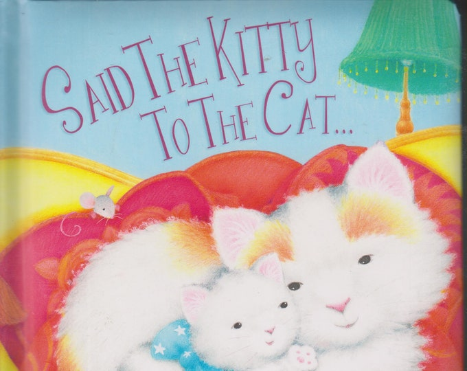 Said The Kitty To The Cat by Vincent Spada  (Board Book, Children)  2018