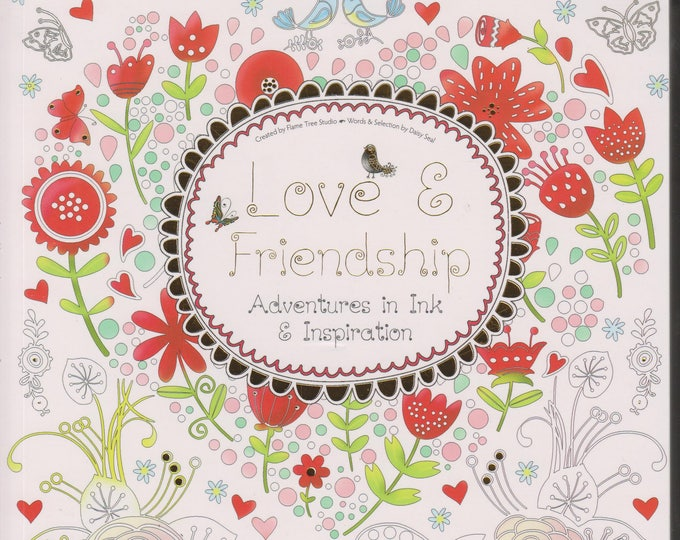 Love and Friendship (Adventures in Ink & Inspiration)  (Softcover: Adult Coloring Book, Art, Inspiration) 2016