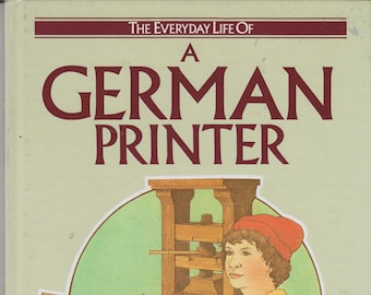 A German Printer by Giovanni Caselli  (Everyday Life Series) (Hardcover: Children's, Picture Books, Educational) 1987