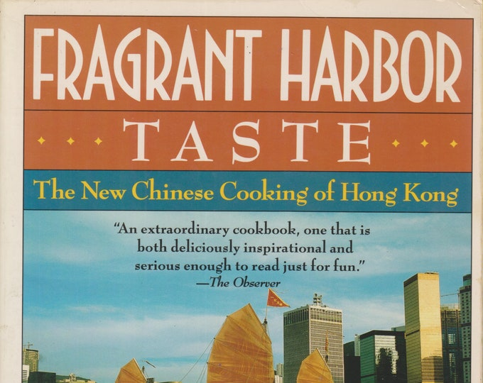 Fragrant Harbor Taste - The New Chinese Cooking of Hong Kong  (Softcover: Chinese Cooking) 1989