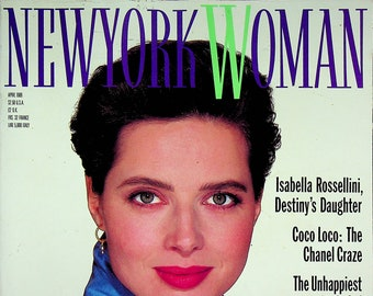 New York Woman April 1989 Isabella Rossellini, Destiny's Daughter (Magazine: Women)