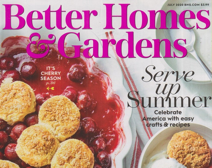 Better Homes & Gardens July 2020 Serve Up Summer - Celebrate America With Easy Crafts and Recipes  (Magazine: Home  and Garden)