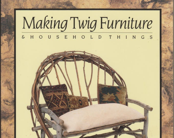 Making Twig Furniture & Household Things by Abby Ruoff (Softcover: Wood Crafts, Hobby) 1991