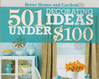 Better Homes and Gardens 501 Decorating Ideas Under 100 Dollars (Softcover: Home Decor, DIY) 2018