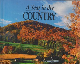 A Year in the Country 1990 - A Pictorial Tour Across Rural America   (Hardcover: Travel, United States) 1990
