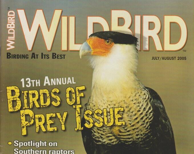 Wild Bird July/August 2005 13th Annual Birds of Prey Issue