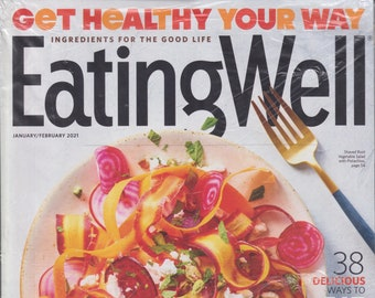 Eating Well January February 2021 Get Healthy Your Way  (Magazine, Health, Recipes)