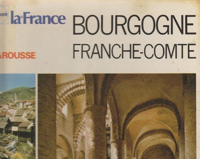 Découvrir La France Bourgogne, Franche-Comté (Hardcover: Travel, Burgundy,  France ) 1978
