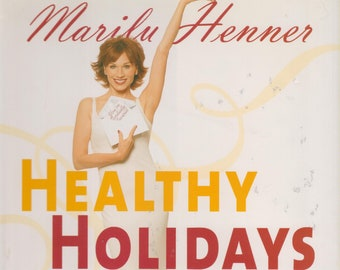 Healthy Holidays: Total Health Entertaining All Year Round (Hardcover, Cookbook, Entertaining,  Health)  2002