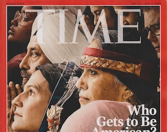 Time November 26 /December 3, 2018 Who Gets To Be An American? (Magazine: News, Politics, Current Events)