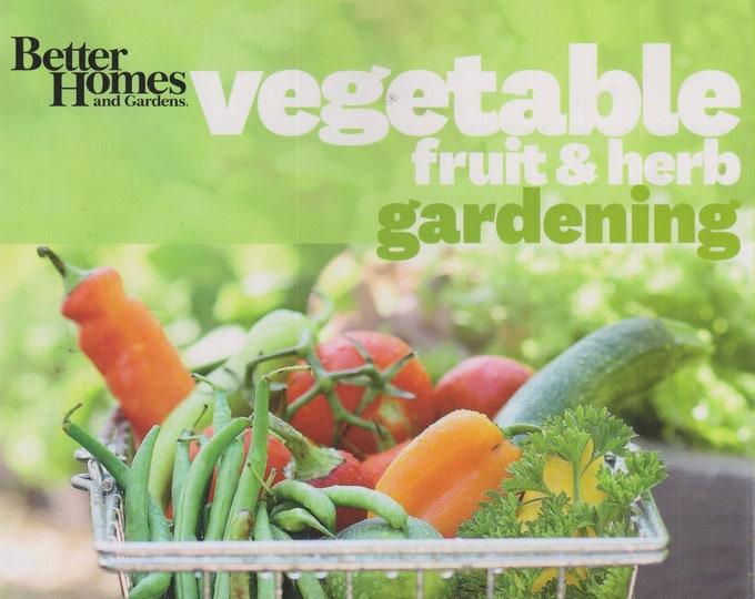 Better Homes and Gardens Vegetable Fruit & Herb Gardening  (Softcover: Gardening) 2016