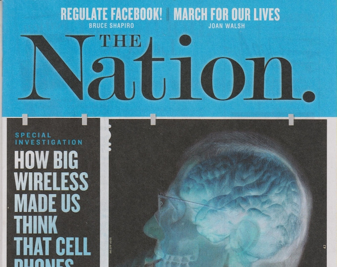The Nation April 23, 2018 How Big Wireless Made Us Think That Cell Phones Are Safe