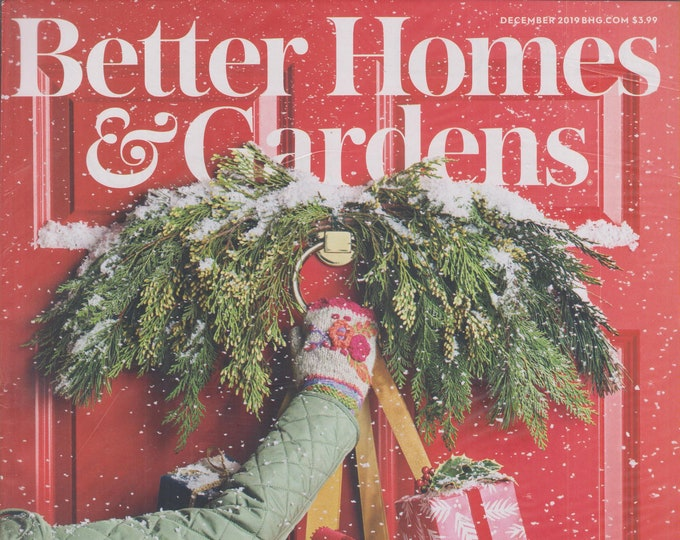 Better Homes & Gardens December 2019 Come On In!  126 Ways to Make Holiday Memories You'll Cherish (Magazine: Home and Garden)