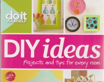Better Homes and Gardens DIY Ideas Projects and Tips For Every Room (Softcover: Home Decor, DIY) 2012