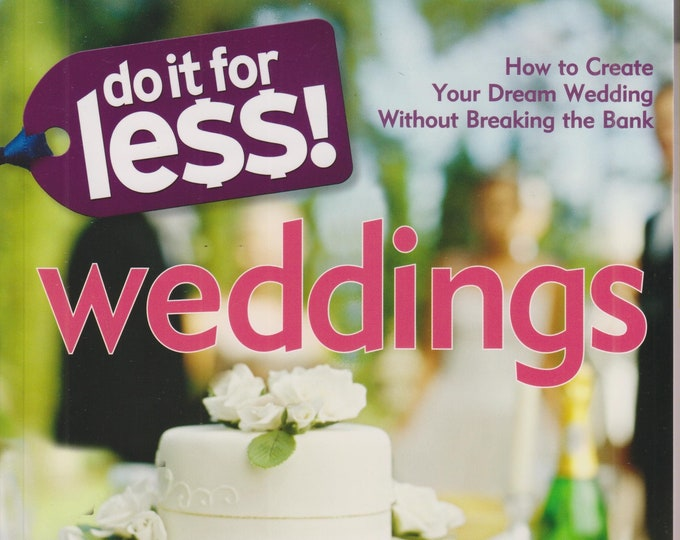 Do It for Less! Weddings - How to Create Your Dream Wedding Without Breaking the Bank by Denise Vivaldo  (Trade Paperback: Weddings) 2008