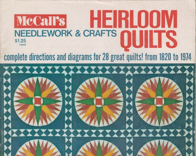 Heirloom Quilts McCall's Needlework & Crafts Complete directions and diagrams for 28 great quilts from 1820 to 1974 (Magazine: Crafts) 1974