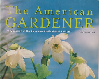 The American Gardener March April 2004 Spring Into Season with Columbines (Magazine: Gardening)