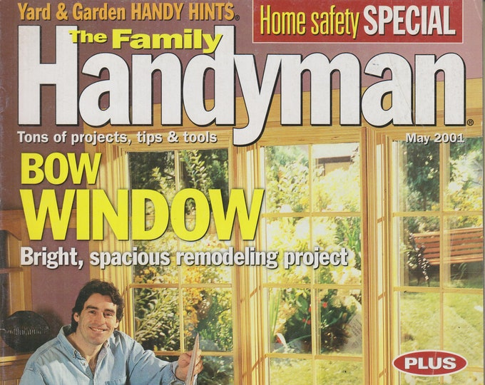 The Family Handyman May 2001 Home Safety Special, Bow Window  (Magazine: DIY, Home Improvement)