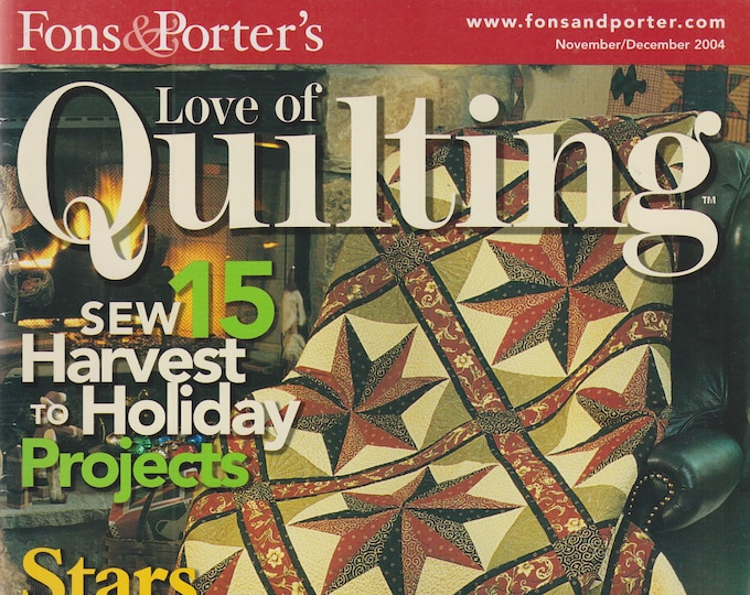 Fons & Porter's - Love of Quilting November/December 2004 Sew 15 Harvest to Holiday Projects (Magazine: Crafts, Sewing)