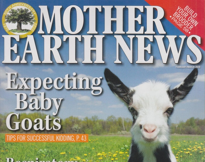 Mother Earth News February/March 2020 Expecting Baby Goats (Magazine: Sustainable Living; Organic Gardening)