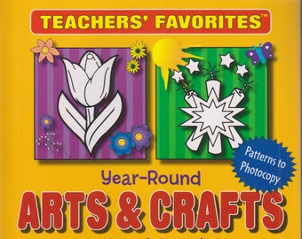 Teacher's Favorites Year-Round Arts & Crafts  (Softcover: Children's Crafts, Educational, Teaching) 2011