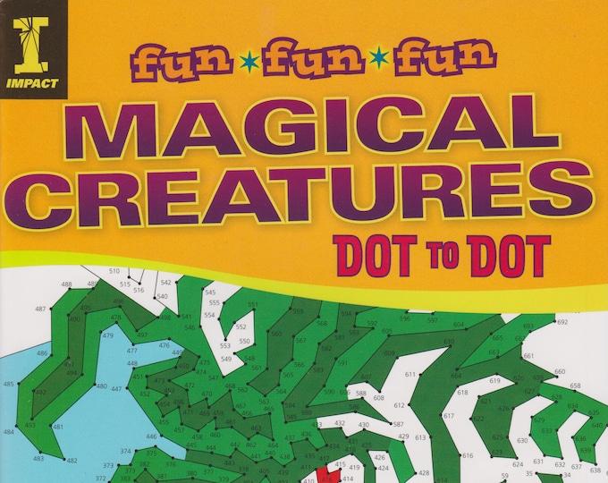 Magical Creatures  Dot to Dot (Fun Fun Fun) (Softcover:  Activity Book, Juvenile, Art) 2013