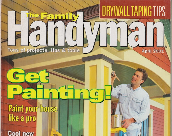 The Family Handyman April 2001 Get Painting!  (Magazine: DIY, Home Improvement)