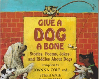 Give A Dog A Bone: Stories, Poems, Jokes and Riddles About Dogs  (Softcover, Children's, Stories, Humor, Poems) 1999