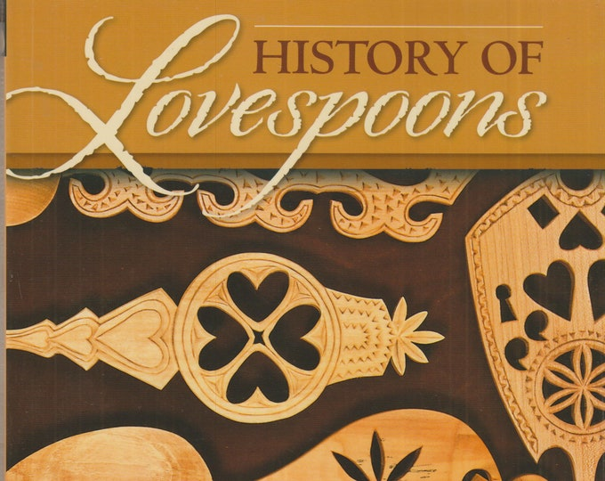 History of Lovespoons - The Art and Traditions of a Romantic Craft   (Softcover: Woodworking, Hobby, Craft) 2012