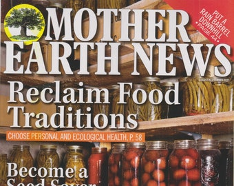 Mother Earth News  August September 2021 Reclaim Food Traditions  (Magazine: Sustainable Living, Organic Gardening)