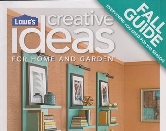Lowe's Creative Ideas for Home and Garden Fall/Winter Issues (4 Magazines) (Fall /Winter Projects, Home Decor)