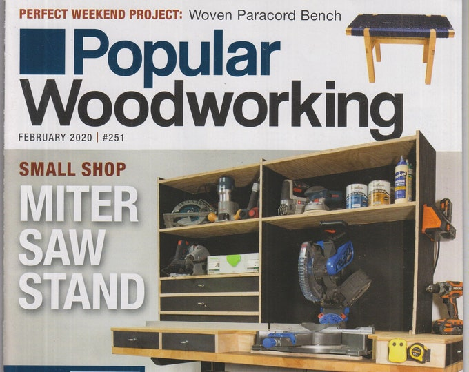 Popular Woodworking  February 2020 Small Shop Miter Saw Stand, DIY Woven Paracord Bench (Magazine: Woodworking; Crafts, Hobby)
