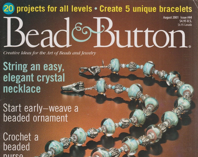 Bead & Button August 2001 Creative Ideas for the Art of Beads and Jewelry 20 Projects For All Levels (Magazines: Crafts, Beading, DIY))