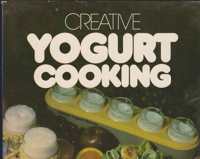 Creative Yogurt Cooking (Hardcover: Cooking) 1978
