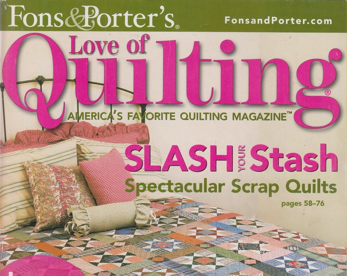 Fons & Porter's  Love of Quilting  January/February 2007  Slash Your Stash - Spectacular Scrap Quilts (Magazine, Crafts)