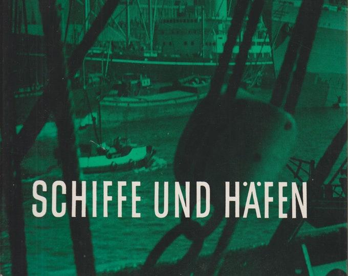Schiffe Und Hafen - Fotos Aus Aller Weit (Hardcover: Ships, Ports, German Language) 1961
