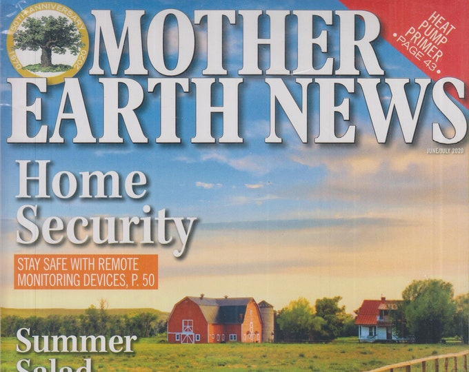 Mother Earth News June July 2020 Home Security, Summer Salad Suppers (Magazine: Sustainable Living; Organic Gardening)