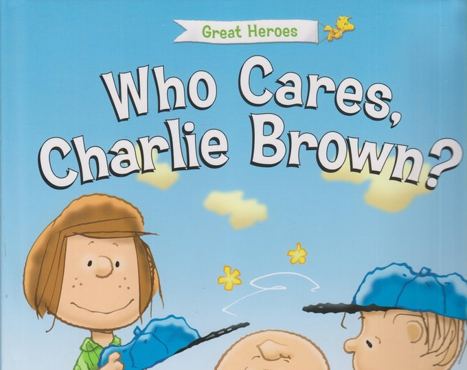 Who Cares, Charlie Brown? (Great Heroes) by Charles M Schulz (Hardcover,  Children's, Educational)  2014