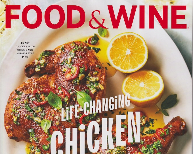 Food & Wine March 2021 Life-Changing Chicken - 29 Recipes to Shake Up Your Spring Cooking  (Magazine:  Wine, Cooking, Recipes)