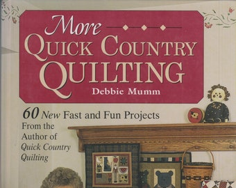 More Quick Country Quilting by Debbie Mumm (Hardcover:  Crafts, Quilting) 1994