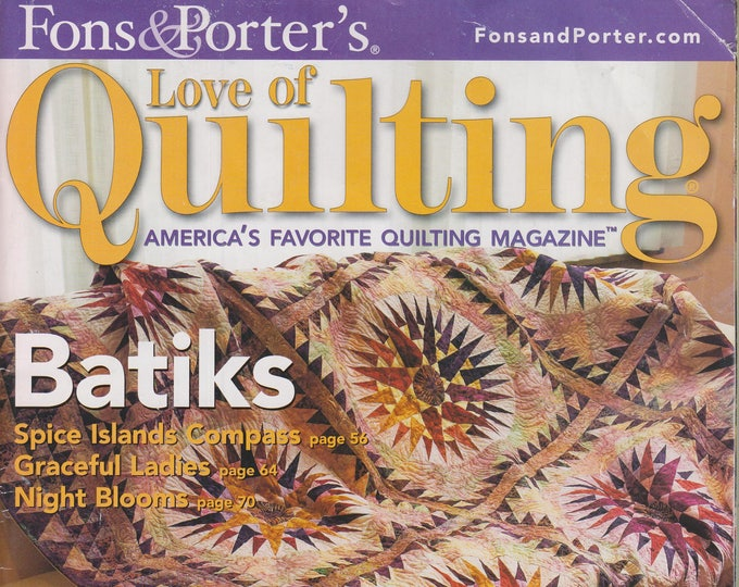 Fons & Porter's - Love of Quilting  March/April 2007 Batiks; Create Your Perfect Sewing Space (Magazine: Crafts, Sewing)