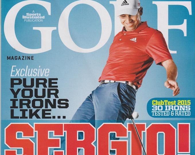 Golf April 2015 Sergio Garcia The Secret to Long, Straight Shots (Magazine: Golf, Sports)
