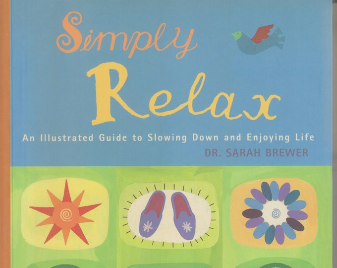 Simply Relax - An Illustrated Guide to Slowing Down and Enjoy Life  (Softcover, Self-Help, Relaxation, Stress) 2000