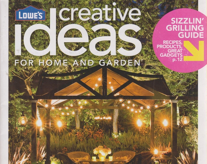 Lowe's Creative Ideas for Home and Garden Summer Issues (6 Magazines)  (Summer Projects, Gardening, Home Decor)