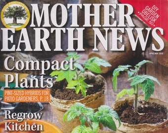 Mother Earth News April/May 2020 Compact Plants, Regrow Kitchen Scraps, Fox in the Henhouse(Magazine: Sustainable Living; Organic Gardening)