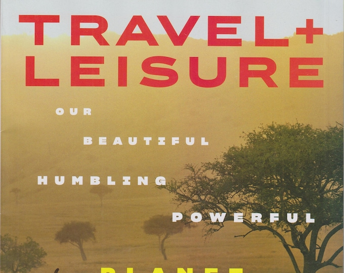 Travel + Leisure April 2020 Our Beautiful Humbling Powerful Planet  (Magazine: Travel)